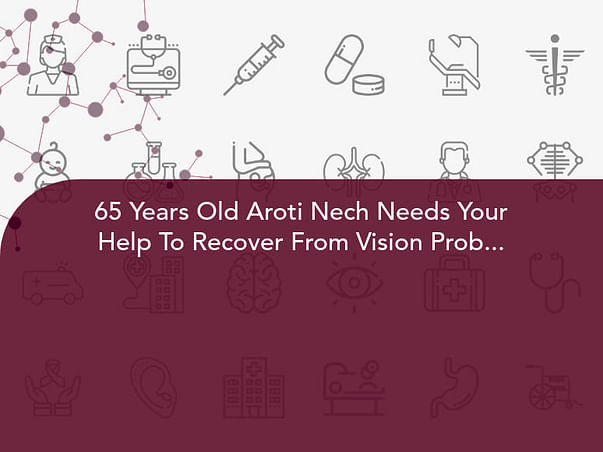 65 Years Old Aroti Nech Needs Your Help To Recover From Vision Problems