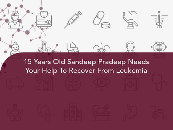 15 Years Old Sandeep Pradeep Needs Your Help To Recover From Leukemia