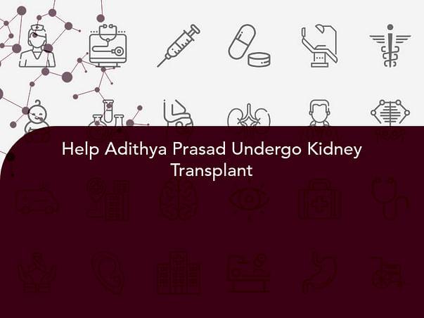 Help Adithya Prasad Undergo Kidney Transplant