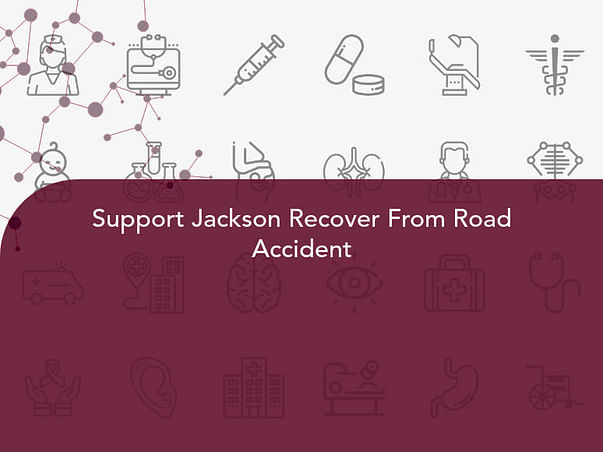 Support Jackson Recover From Road Accident