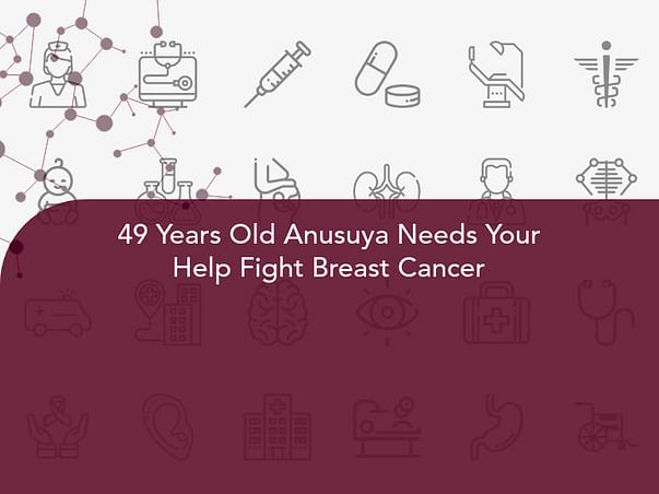 49 Years Old Anusuya Needs Your Help Fight Breast Cancer