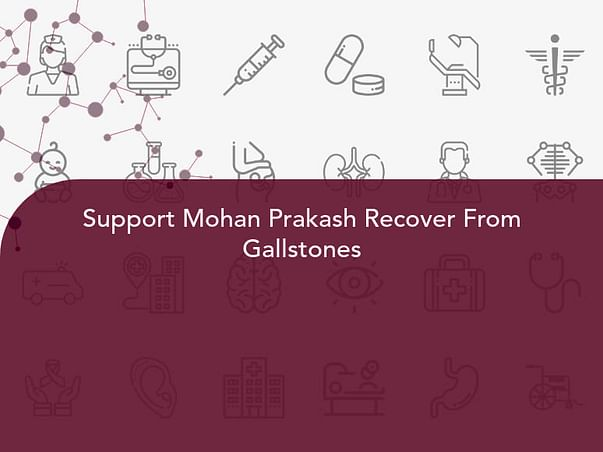 Support Mohan Prakash Recover From Gallstones