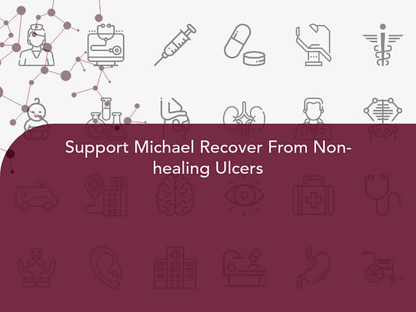 Support Michael Recover From Non-healing Ulcers
