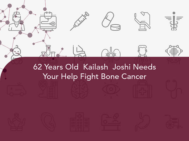 62 Years Old  Kailash  Joshi Needs Your Help Fight Bone Cancer