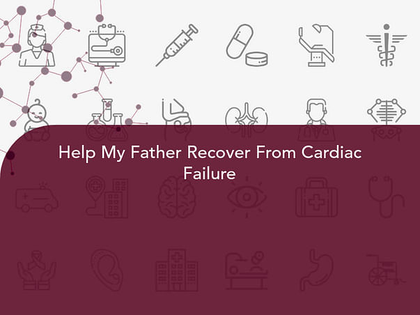 Help My Father Recover From Cardiac Failure