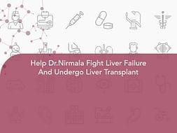 Help Dr.Nirmala Fight Liver Failure And Undergo Liver Transplant