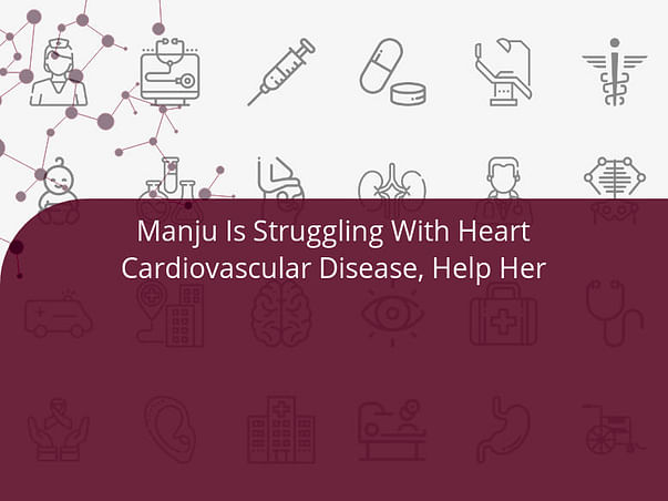 Manju Is Struggling With Heart Cardiovascular Disease, Help Her