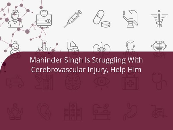 Mahinder Singh Is Struggling With Cerebrovascular Injury, Help Him