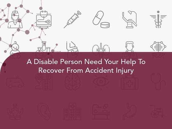 A Disable Person Need Your Help To Recover From Accident Injury