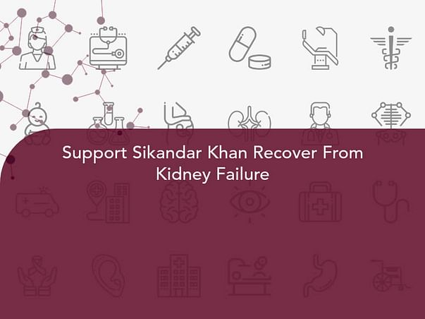 Support Sikandar Khan Recover From Kidney Failure