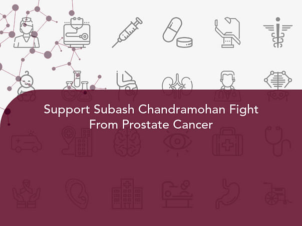 Support Subash Chandramohan Fight From Prostate Cancer