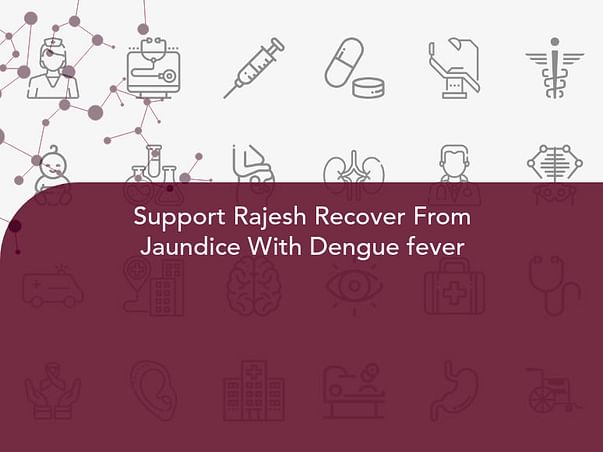Support Rajesh Recover From Jaundice With Dengue fever