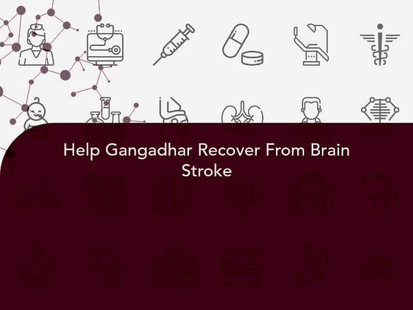 Help Gangadhar Recover From Brain Stroke