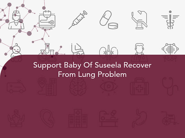 Support Baby Of Suseela Recover From Lung Problem
