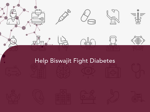 Help Biswajit Fight Diabetes
