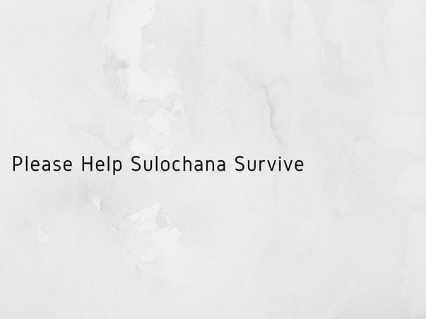 Please Help Sulochana Survive