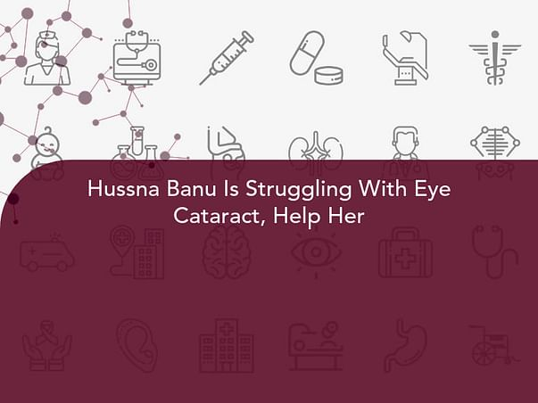 Hussna Banu Is Struggling With Eye Cataract, Help Her