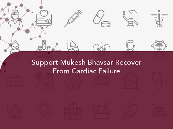 Support Mukesh Bhavsar Recover From Cardiac Failure