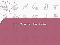 Help Me Attend Jagriti Yatra