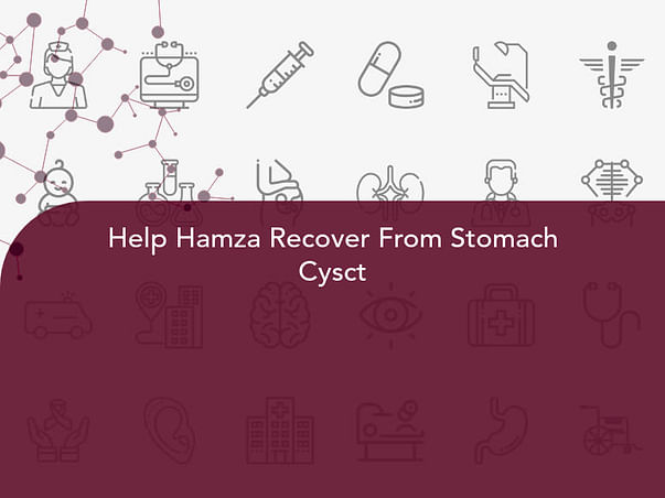Help Hamza Recover From Stomach Cysct