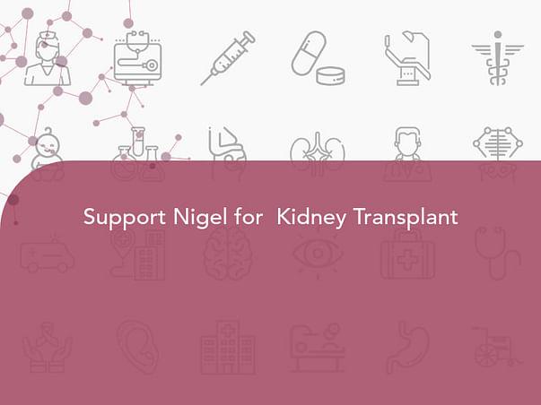 Support Nigel for  Kidney Transplant