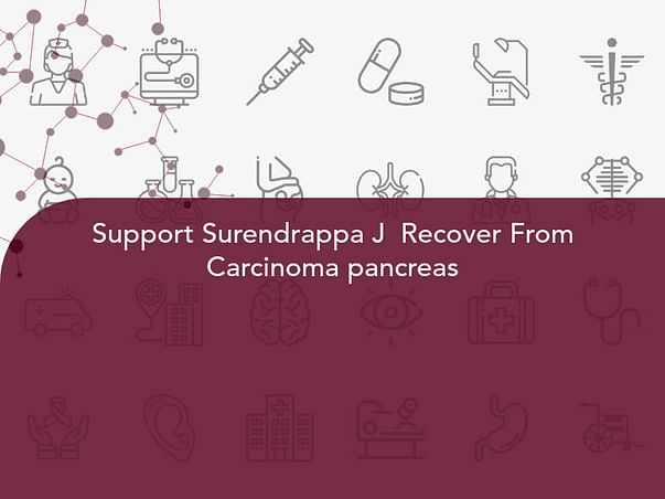 Support Surendrappa J  Recover From Carcinoma pancreas