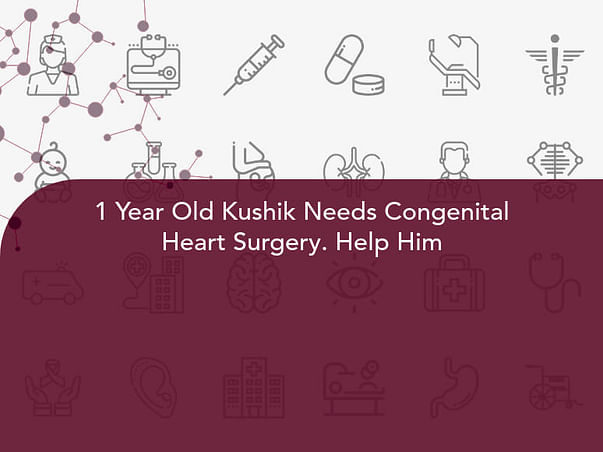 1 Year Old Kushik Needs Congenital Heart Surgery. Help Him