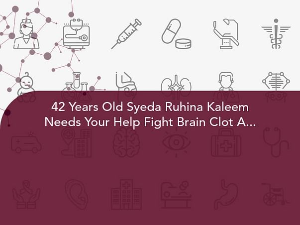 42 Years Old Syeda Ruhina Kaleem Needs Your Help Fight Brain Clot And Thyroid