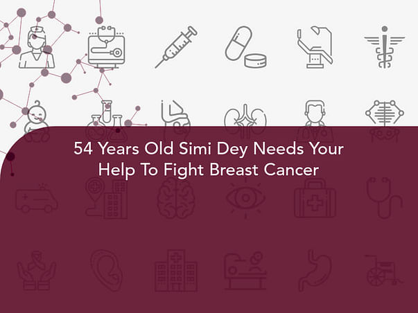 54 Years Old Simi Dey Needs Your Help To Fight Breast Cancer