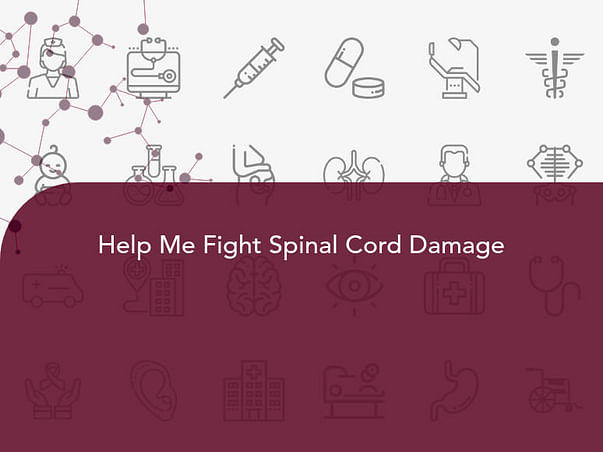 Help Me Fight Spinal Cord Damage