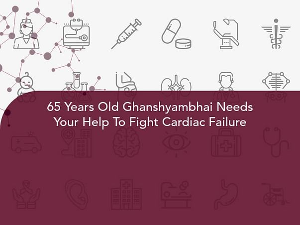 65 Years Old Ghanshyambhai Needs Your Help To Fight Cardiac Failure