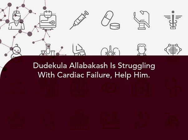 Dudekula Allabakash Is Struggling With Cardiac Failure, Help Him.