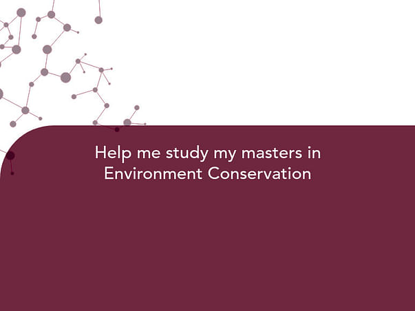 Help me study my masters in Environment Conservation