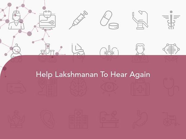 Help Lakshmanan To Hear Again