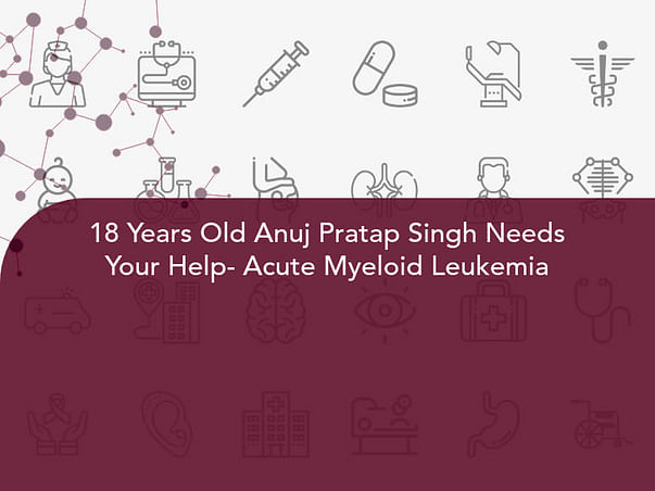 18 Years Old Anuj Pratap Singh Needs Your Help- Acute Myeloid Leukemia