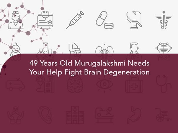 49 Years Old Murugalakshmi Needs Your Help Fight Brain Degeneration
