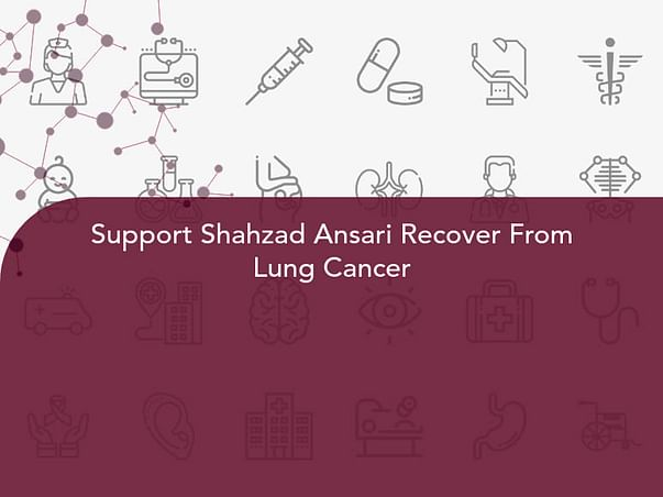 Support Shahzad Ansari Recover From Lung Cancer