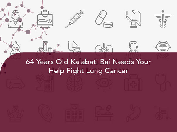 64 Years Old Kalabati Bai Needs Your Help Fight Lung Cancer