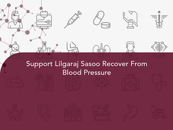 Support Lilgaraj Sasoo Recover From Blood Pressure
