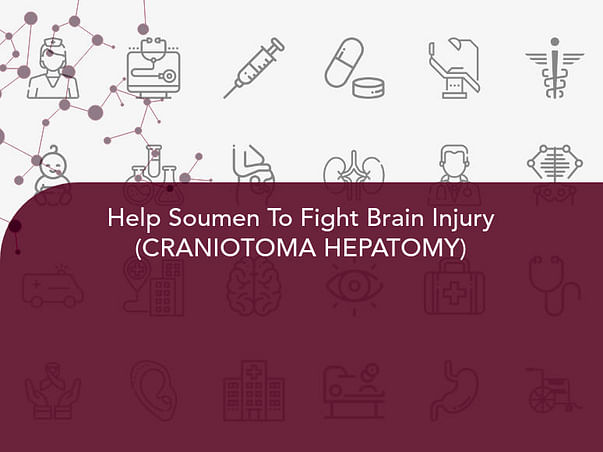 Help Soumen To Fight Brain Injury (CRANIOTOMA HEPATOMY)