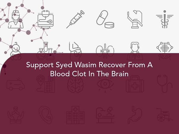 Support Syed Wasim Recover From A Blood Clot In The Brain
