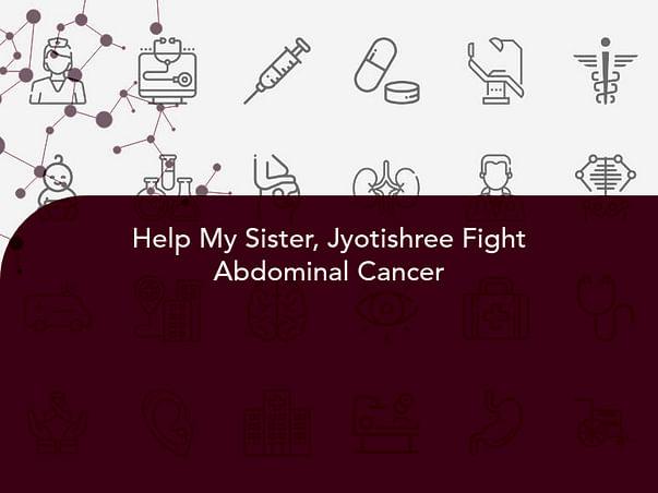Help My Sister, Jyotishree Fight Abdominal Cancer