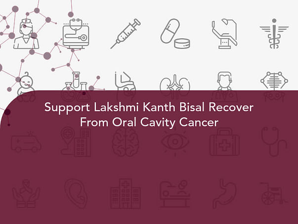 Support Lakshmi Kanth Bisal Recover From Oral Cavity Cancer