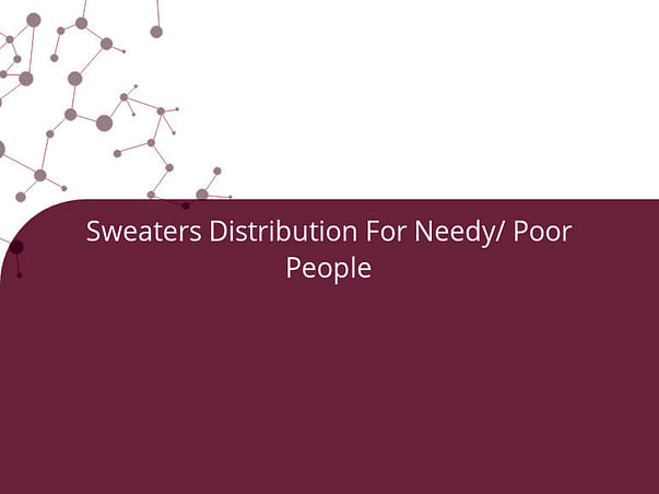 Sweaters Distribution For Needy/ Poor People