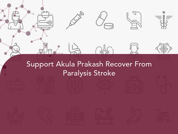 Support Akula Prakash Recover From Paralysis Stroke