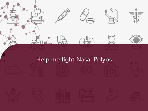 Help me fight Nasal Polyps