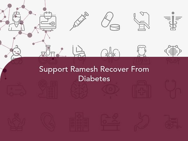 Support Ramesh Recover From Diabetes