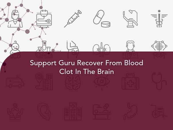 Support Guru Recover From Blood Clot In The Brain