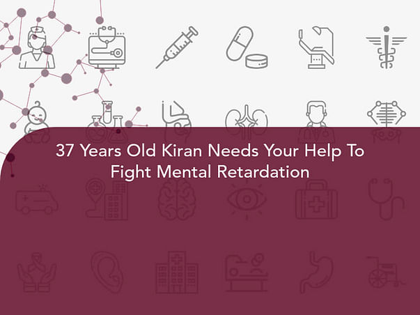 37 Years Old Kiran Needs Your Help To Fight Mental Retardation