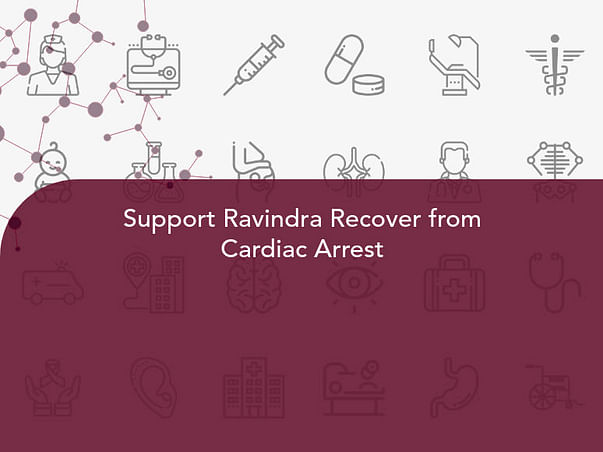 Support Ravindra Recover from Cardiac Arrest
